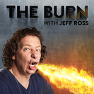 The Burn With Jeff Ross: Episode 5